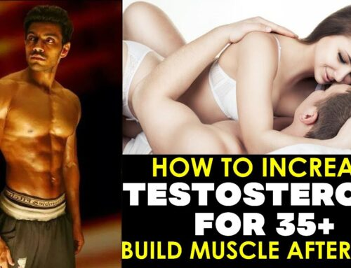 How To Increase Testosterone For 35+ {Build Muscle After 30's}