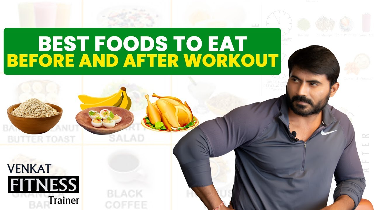 Best Foods to Eat Before and After workout