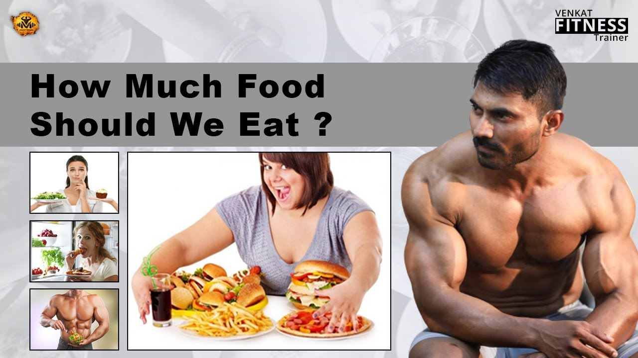 How much food Should we Eat