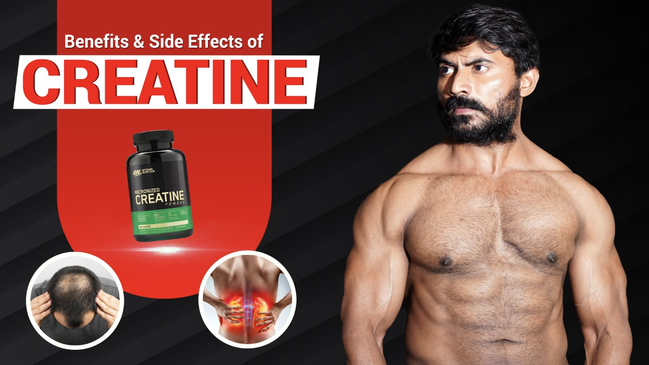 Benefits and Side Effects of CREATINE Supplement