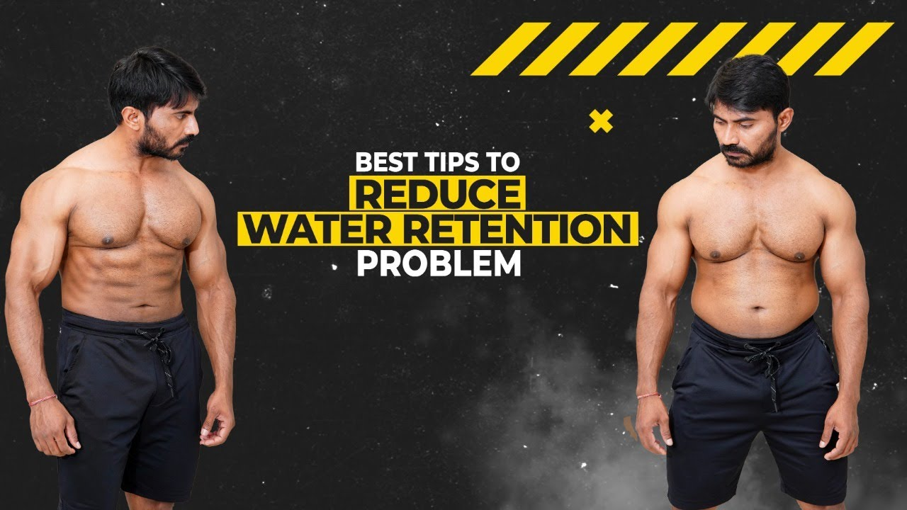 Best Tips to Reduce Water Retention