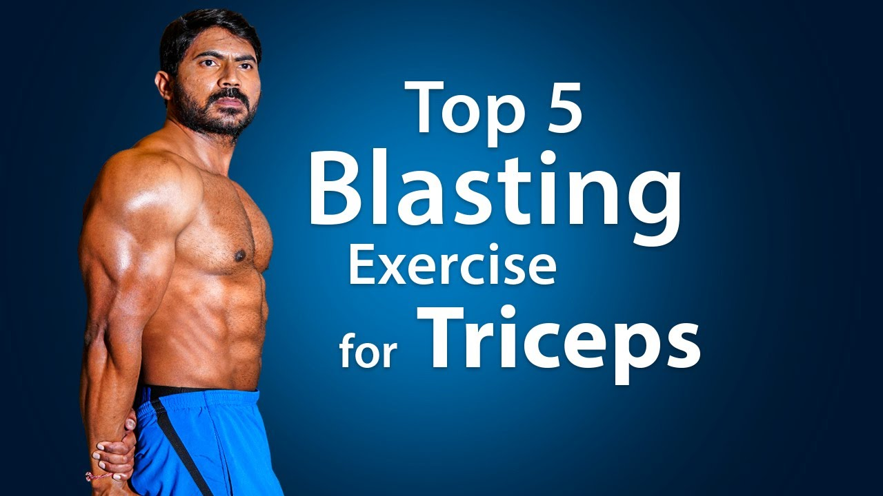 Top 5 Blasting Exercises for Triceps