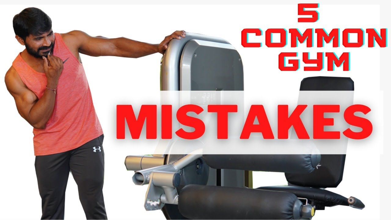 Top 5 GYM MISTAKES