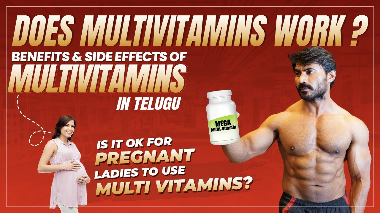 BENEFITS & SIDE EFFECTS OF MULTIVITAMINS